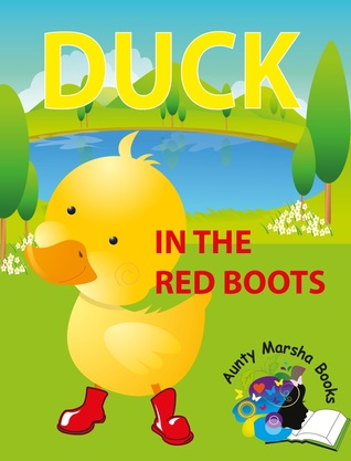 Duck in the Red Boots  by  Marsha Gomes-Mckie