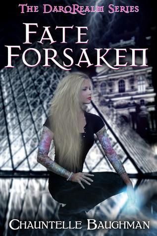 Fate Forsaken (DarqRealm Series #2) Chauntelle Baughman