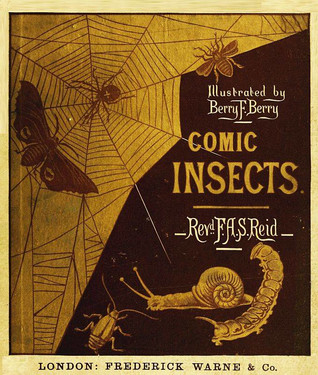 Comic Insects  by  F.A.S. Reid