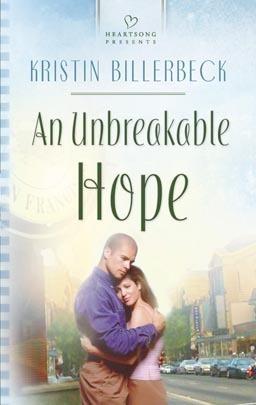 An Unbreakable Hope Kristin Billerbeck