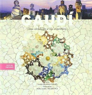 Gaudí - Uma Introdução à sua arquitetura Juan-Eduardo Cirlot