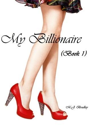 My Billionaire (Erotic Romance Stories #1) M.J. Bradley