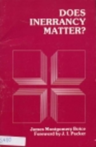 Does Inerrancy Matter?  by  James Montgomery Boice
