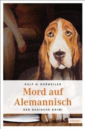 Mord auf Alemannisch Ralf H. Dorweiler