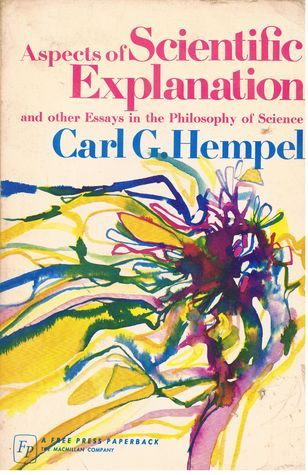 Aspects of Scientific Explanation and Other Essays in the Philosophy of Science  by  Carl G. Hempel