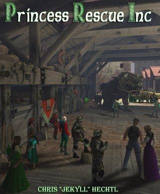 Princess Rescue Inc Chris Hechtl