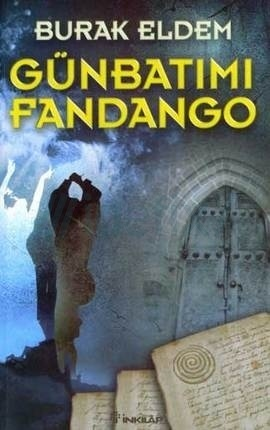Günbatımı Fandango (Seni Tılsımlar Korur, #2) Burak Eldem