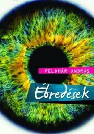 Ébredések  by  Feldmár András