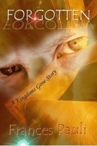 Forgotten (Kingdoms Gone, #3) Frances Pauli