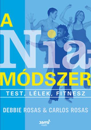 A Nia módszer: test, lélek, fitnesz Debbie Rosas