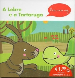 A Lebre e a Tartaruga  by  Ana Oom