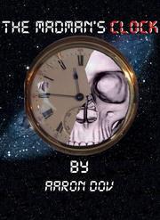The Madmans Clock Aaron Dov