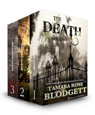 The Death Series: Volume One (Death, #1-3) Tamara Rose Blodgett
