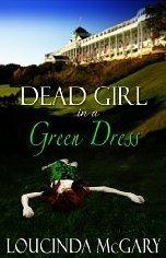 Dead Girl in a Green Dress  by  Loucinda McGary