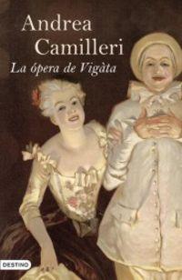 La ópera de Vigàta  by  Andrea Camilleri