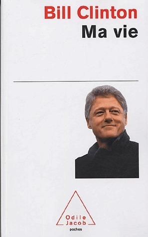 Ma vie  by  Bill Clinton