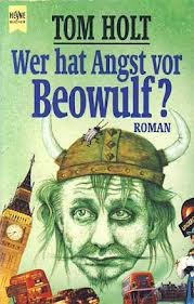 Wer Hat Angst Vor Beowulf?  by  Tom Holt