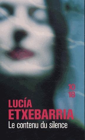 Le Contenu du silence  by  Lucía Etxebarria