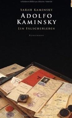 Adolfo Kaminsky: Ein Fälscherleben  by  Sarah Kaminsky