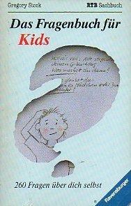 Das Fragebuch für Kids  by  Gregory Stock