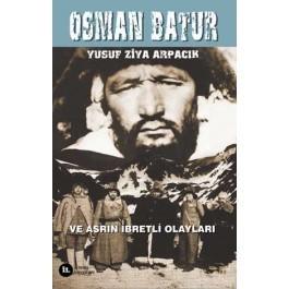Osman Batur ve Asrın İbretli Olayları Yusuf Ziya Arpacık