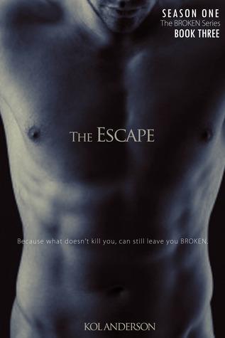 The Escape (Broken, #3) Kol Anderson