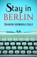 Stay in Berlin  by  Sharon Abimbola Salu