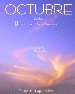 Octubre (Sasha: Diario de un chico adolescente, #1.5)  by  Luis F. López Silva