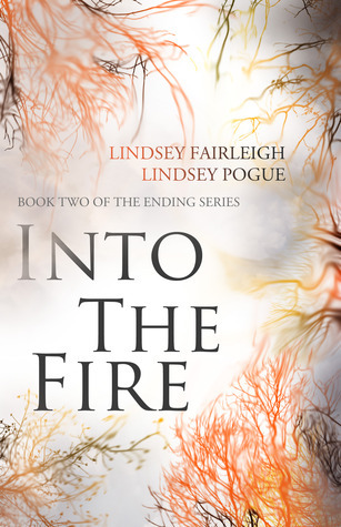 Into The Fire (The Ending, #2) Lindsey Fairleigh