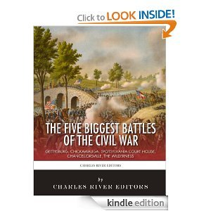 The Five Biggest Battles Of The Civil War Charles River Editors