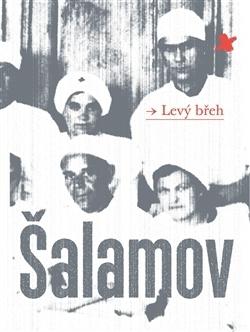 Levý břeh  by  Varlam Shalamov