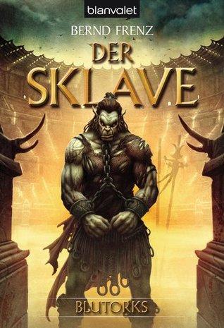 Der Sklave (Blutorks, #2) Bernd Frenz
