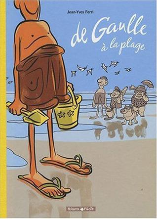 De Gaulle à la plage  by  Jean-Yves Ferri