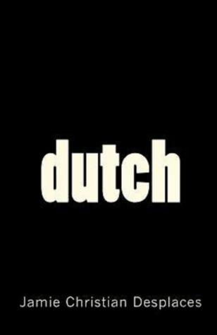 dutch Jamie Christian Desplaces