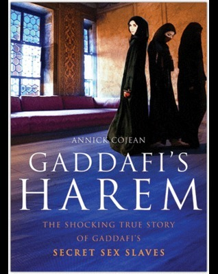 Gaddafis Harem Annick Cojean
