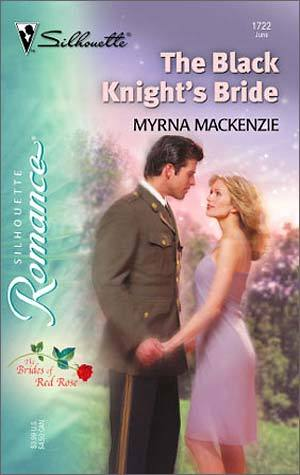 The Black Knights Bride (The Brides of Red Rose, #3) (Silhouette Romance, #1722)  by  Myrna Mackenzie