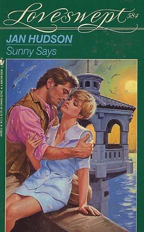 Sunny Says (Loveswept, No 584) Jan Hudson