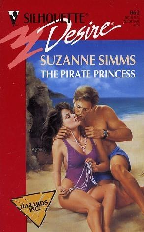 The Pirate Princess ( Hazards, Inc.) (Silhouette Desire, No 862) Suzanne Simms