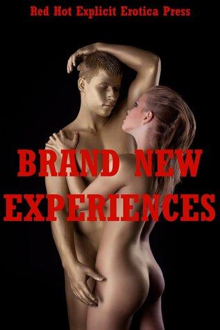 Brand New Experiences: Five Explicit Tales of Sexual Adventure Sarah Blitz