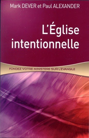 LÉglise intentionnelle  by  Mark Dever