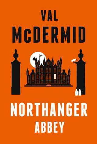 Northanger Abbey (The Austen Project, #2)  by  Val McDermid