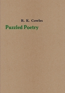 Puzzled Poetry  by  R.K. Cowles