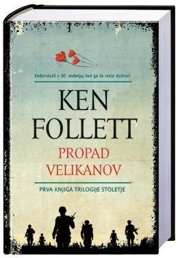 Propad velikanov: prva knjiga trilogije Stoletje Ken Follett