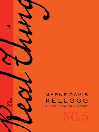 The Real Thing (Kick Keswick, #5) Marne Davis Kellogg