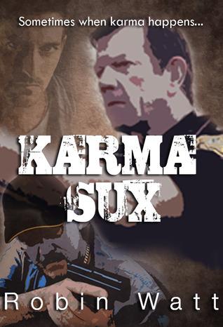 Karma Sux  by  Robin Watt