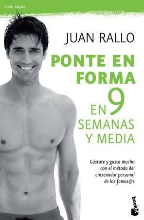 Ponte en forma en 9 semanas y media Juan Rallo