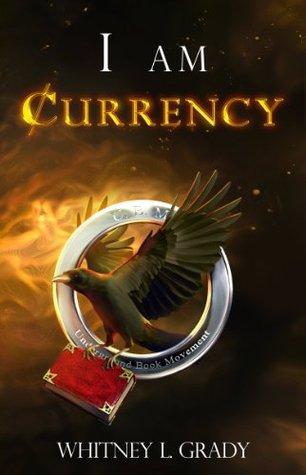 I Am Currency Whitney L. Grady