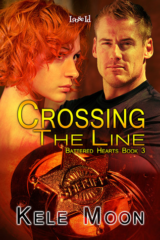 Crossing the Line (Battered Hearts, #3)  by  Kele Moon