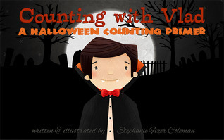 Counting With Vlad: A Halloween Counting Primer  by  Stephanie Fizer Coleman