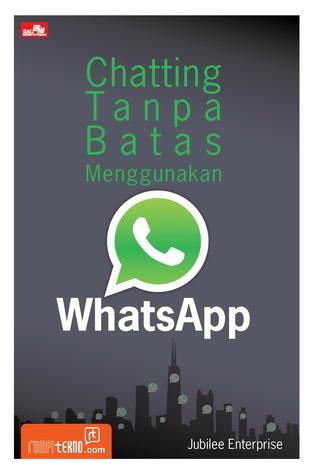 Chatting Tanpa Batas Menggunakan Whatsapp Jubilee Enterprise